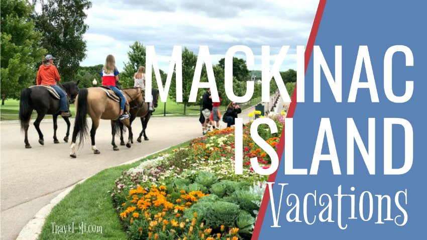 Mackinac Island Vacations