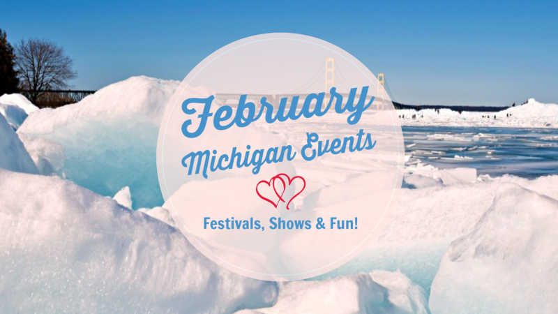 February Michigan Events and Things To Do in Michigan