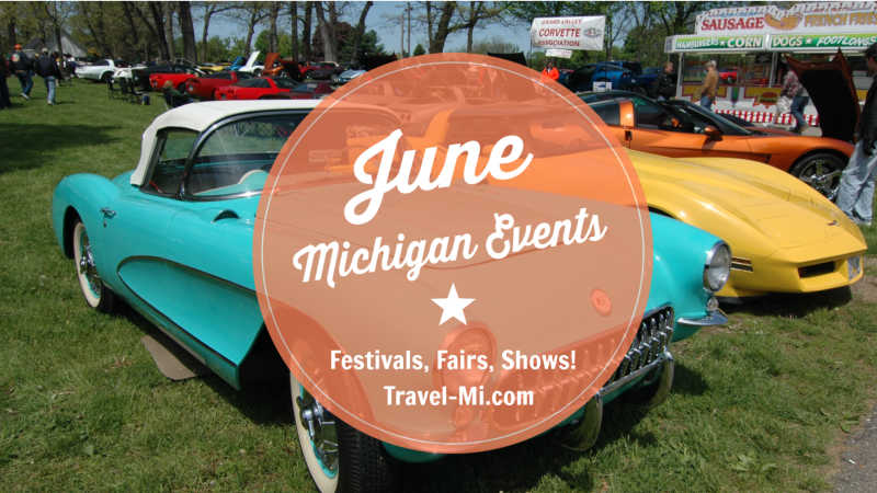 June Michigan Events and Festivals